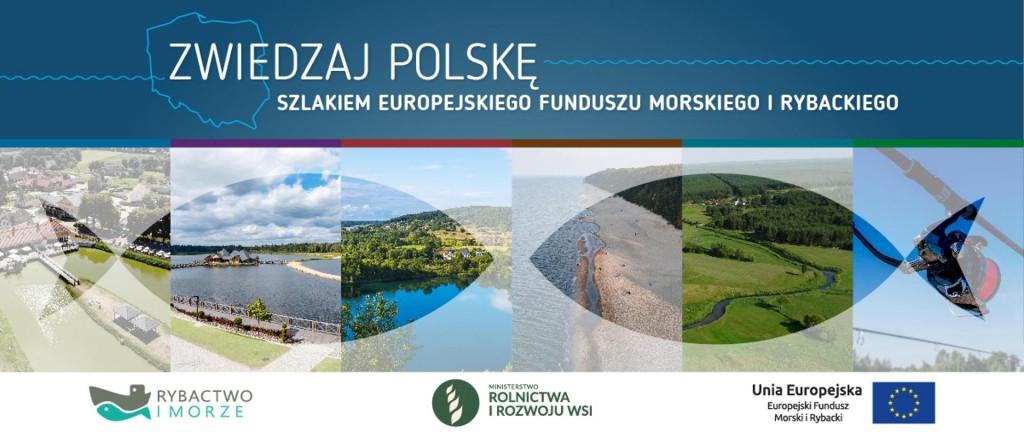 """""""Zwiedzaj Polskę. Szlakiem Europejskiego Funduszu Morskiego i Rybackiego"""